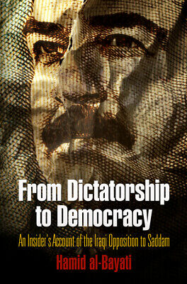 From dictatorship to democracy: an insider's account of the Iraqi opposition to