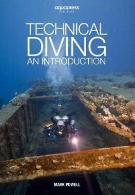 Technical Diving An Introduction by Mark Powell by Mark Powell 9781905492312