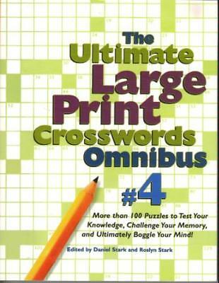 The Ultimate Large Print Crosswords Omnibus #4 ((more than 100 puzzles to test