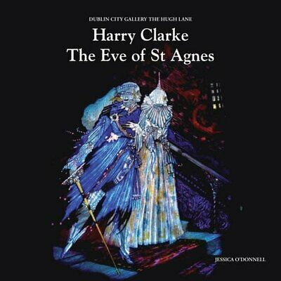 Harry Clarke the Eve of St Agnes: An Introduction for Y... by O'Donnell, Jessica