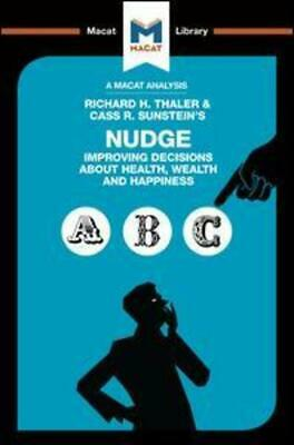 The Macat Library: Nudge: Improving Decisions About Health, Wealth and