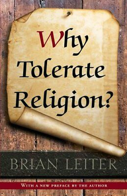 Why Tolerate Religion? Updated Edition by Brian Leiter 9780691163543