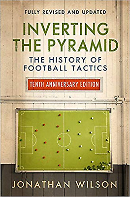 Inverting the Pyramid: The History of Football  Jonathan T Wilson Paperback Book