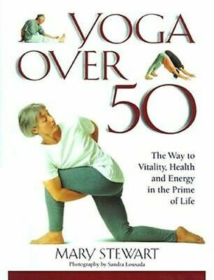 NEW Yoga over Fifty By Mary Stewart Paperback Free Shipping