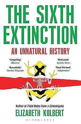 The Sixth Extinction: An Unnatural History by Kolbert (Paperback) Book