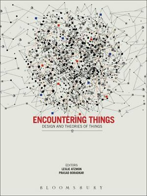 Encountering Things: Design and Theories of Things by Bloomsbury Publishing...