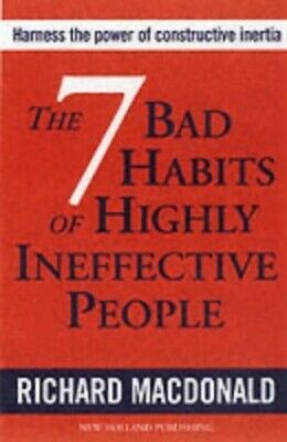 The Seven Bad Habits of Highly Ineffective Pe... by MacDonald, Richard Paperback