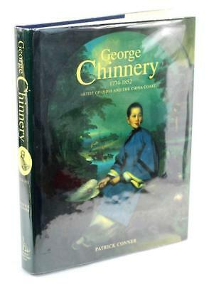George Chinnery 1774-1852 Artist of India and the China Coast Patrick Conner