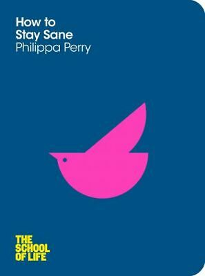 The School of Life: How to stay sane by Philippa Perry (Paperback / softback)