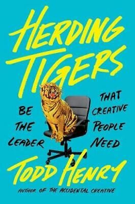 NEW Herding Tigers By Todd Henry Hardcover Free Shipping