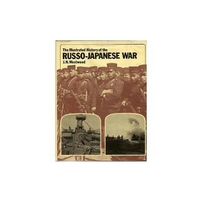 Illustrated History of the Russo-Japanese War by Westwood, J. N. Hardback Book
