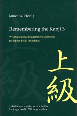 Remembering the Kanji 3 Writing and Reading the Japanese Charac... 9780824837020