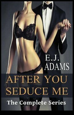 After You Seduce Me: The Complete Series by Adams, E.J. Book The Cheap Fast Free