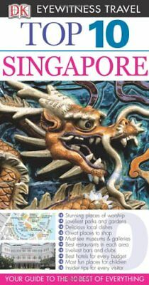 Top 10 Singapore (DK Eyewitness Top 10 Travel Guides) by Atkinson, Susy Book The