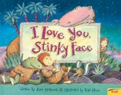 I Love You, Stinky Face by McCourt, Lisa Book The Cheap Fast Free Post
