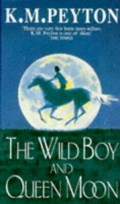 The Wild Boy and Queen Moon by Peyton, K. M. Paperback Book The Cheap Fast Free