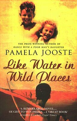 Like Water In Wild Places by Jooste, Pamela Paperback Book The Cheap Fast Free