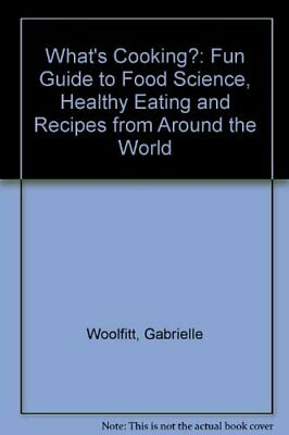 What'S Cooking?: Fun Guide to Food Science, Healthy Eat... by Woolfitt Paperback