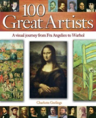 100 Great Artists: A Visual Journey from Fra ... by Gerlings, Charlotte Hardback