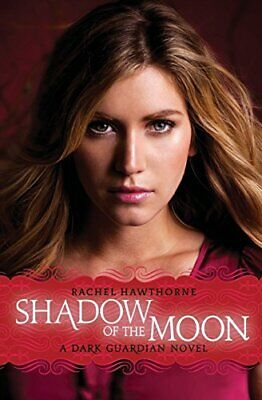 Dark Guardian #4: Shadow of the Moon by Hawthorne, Rachel Paperback Book The