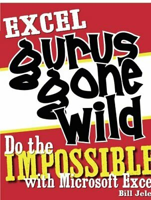 Excel Gurus Gone Wild: Do the IMPOSSIBLE with Micros... by Jelen, Bill Paperback