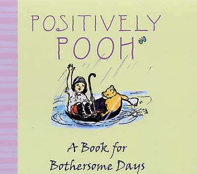 """""""AS NEW"""" Positively Pooh: A Book for Bothersome Days (Positively Pooh Gift Books"""