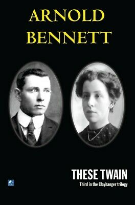 Clayhanger: These Twain by Arnold Bennett (Paperback / softback)