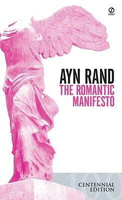 The Romantic Manifesto: A Philosophy of Literature; Revised Edition by Ayn Rand