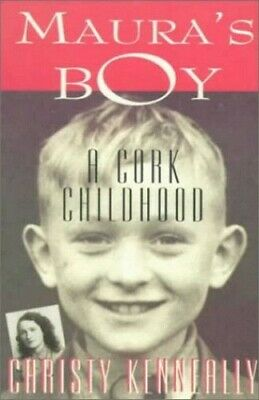 Maura's Boy: A Cork Childhood by Kenneally, Christy Paperback Book The Cheap