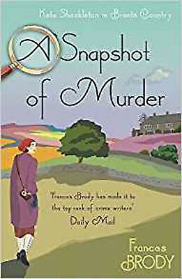 A Snapshot of Murder: The tenth Kate Shackleton Murder Mystery (Kate Shackleton