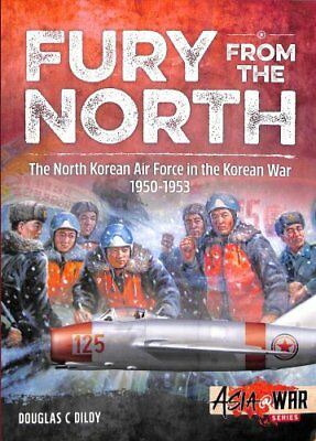Fury from the North North Korean Air Force in the Korean War, 1... 9781912390335