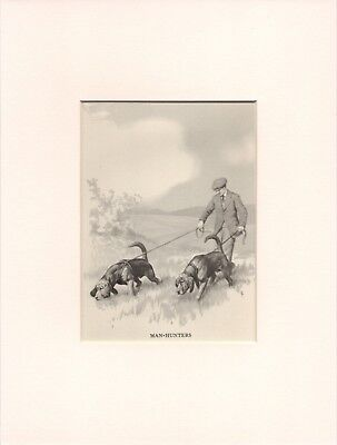 BLOODHOUND DOGS AND HANDLER OLD 1940'S DOG PRINT by NINA SCOTT LANGLEY MOUNTED