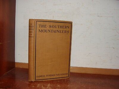 Old SOUTHERN MOUNTAINEERS Book POOR SOUTH PROBLEM EDUCATION APPALACHIAN MOUNTAIN