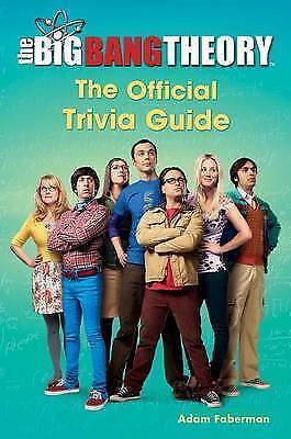 The big bang theory: the official trivia guide by Adam Faberman