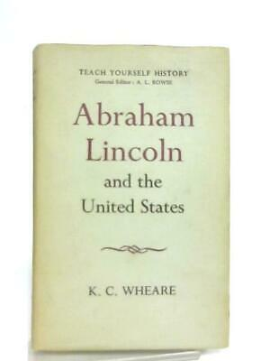 Abraham Lincoln and the United States (K. C. Wheare - 1961) (ID:46028)
