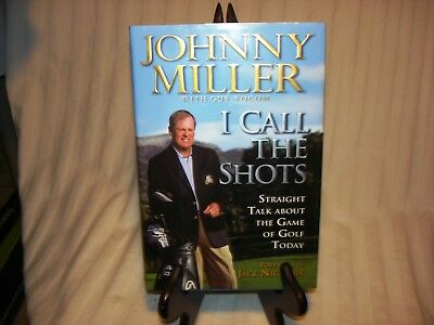 I Call the Shots by Johnny Miller 1st Edition HC/DJ Hand Signed