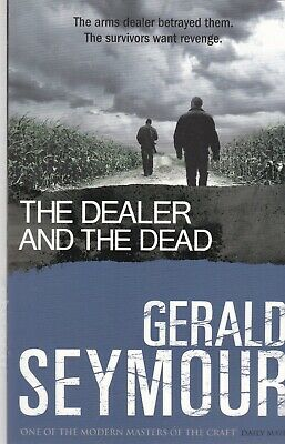 The Dealer and the Dead by Gerald Seymour (Paperback) Book