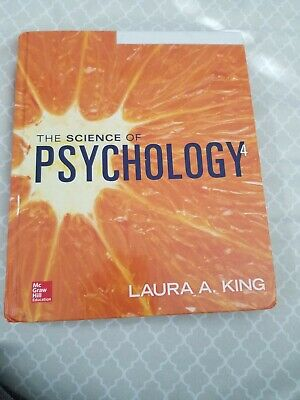 The Science of Psychology by Laura A. King (2016, hard cover)