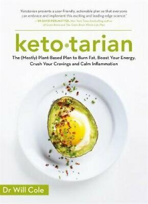 Ketotarian The (Mostly) Plant-based Plan to Burn Fat, Boost Ene... 9781529376418