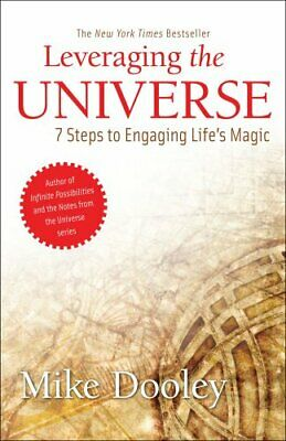 Leveraging the Universe: 7 Steps to Engaging Life's Magic by Dooley, Mike Book