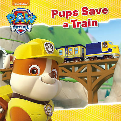 Nickelodeon PAW Patrol Pups Save a Train, Parragon Books Ltd, Very Good Book