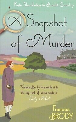 Frances Brody A Snapshot Of Murder Paperback Book