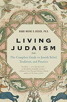 Living Judaism: The Complete Guide to Jewish Belief, Tradition, and Practice [Pa