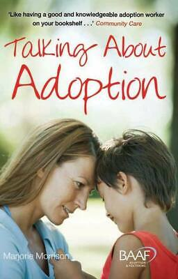 Talking about adoption to your adopted child: A Guide for Parents by Marjorie