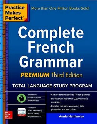 Practice Makes Perfect: Complete French Grammar, Premium T... by Heminway, Annie
