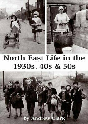 North East Life in the 1930s, 40s & 50s by Clark, Andrew Book The Cheap Fast