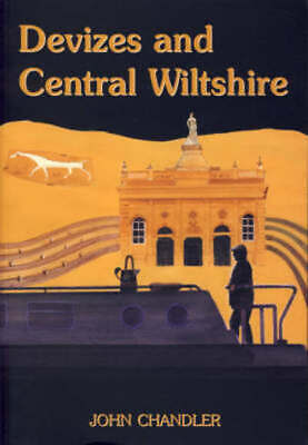Wiltshire: A history of its landscape and people: Devizes and Central Wiltshire