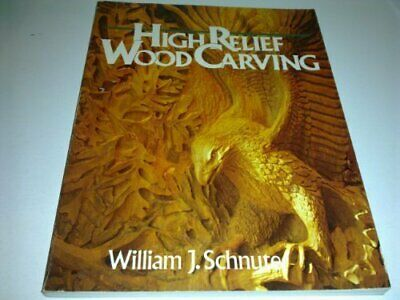 HIGH RELIEF WOODCARVING(PB) by Schnute, William J. Paperback Book The Cheap Fast