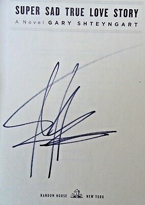 SUPER SAD TRUE LOVE STORY by Gary Shteyngart (2010) ~ SIGNED ~ First / First