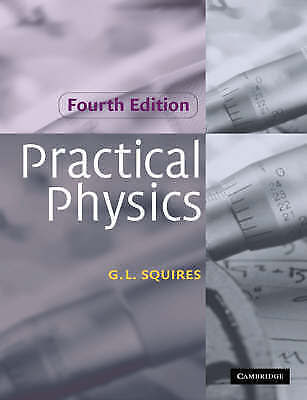 Practical Physics by G. L. Squires (Paperback, 2001)